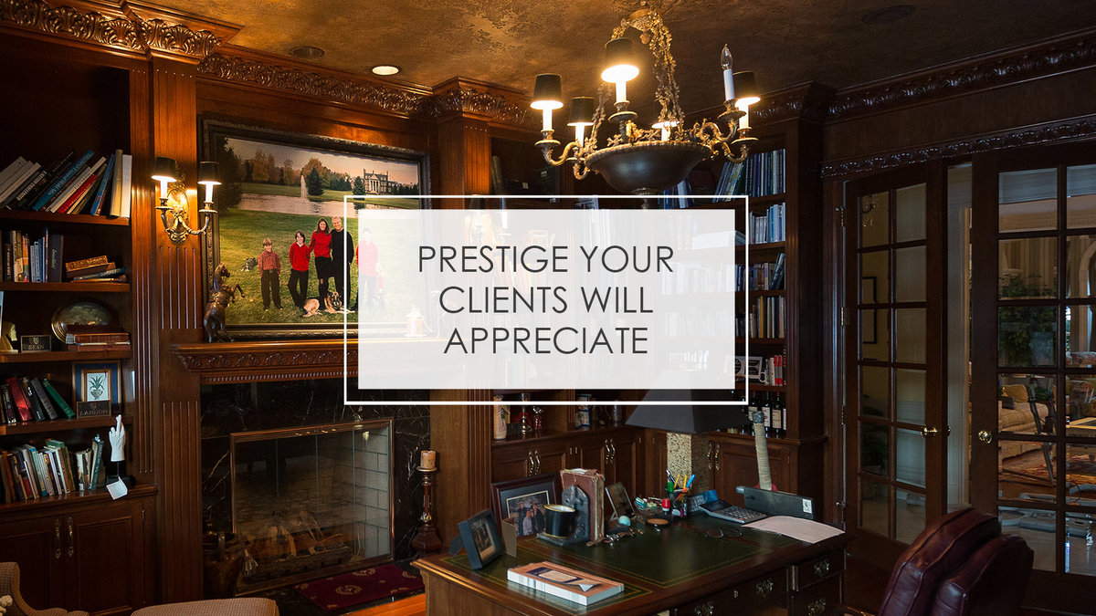 PRESTIGE YOUR CLIENTS WILL APPRECIATE