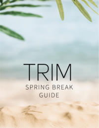 TRIM Spring Break Guide