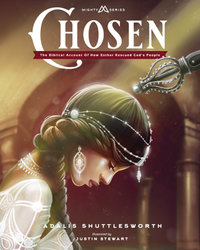 Chosen is a children's book about the biblical story of Esther written by Adalis Shuttlesworth