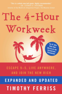The 4 Hour Work Week by Timothy Ferriss