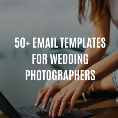 50+ EMAIL TEMPLATES FOR WEDDING PHOTOGRAPHERS