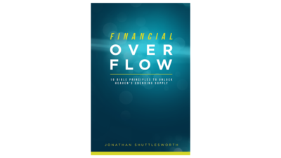 Financial Overflow, 10 Bible Principles to Unlock Heaven's Unending Supply written by Jonathan Shuttlesworth of Revival Today