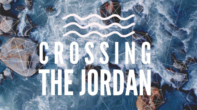 Crossing the Jordan