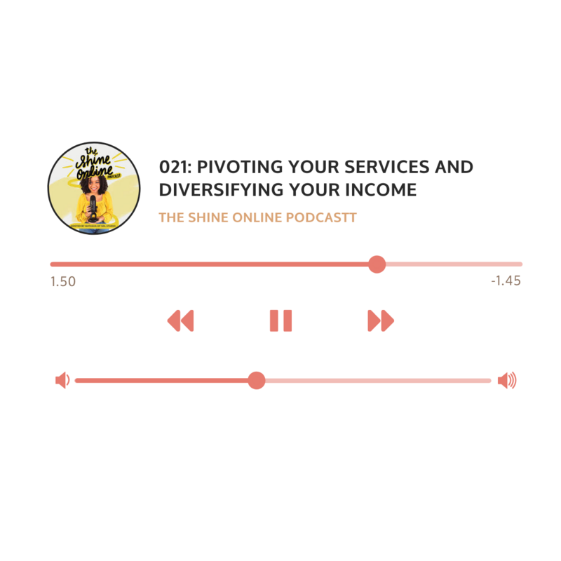 Episode 021: Pivoting your services and diversifying your income. Joelle Elizabeth on The Shine Online Podcast