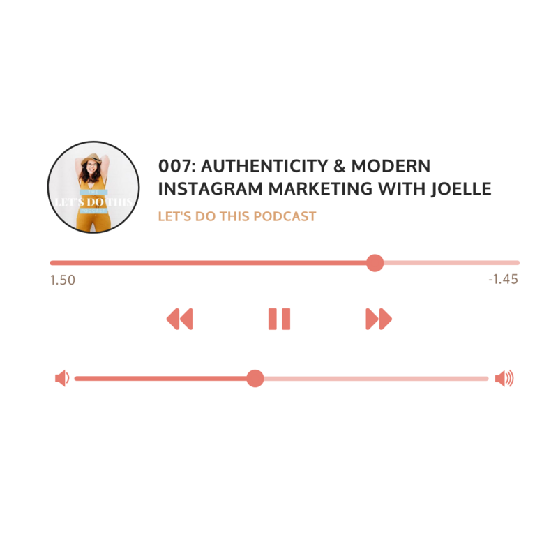 Episode 7: Authenticity & Modern Instagram Marketing with Joelle Elizabeth on the Let's Do This Podcast