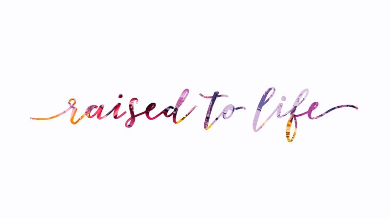 raised to life main 1920x1080