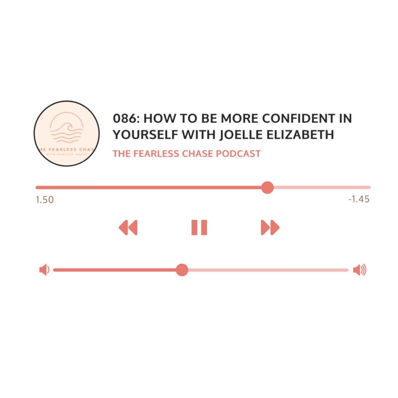 Episode 086: How to Be More Confident in Yourself with Joelle Elizabeth on The Fearless Chase Podcast