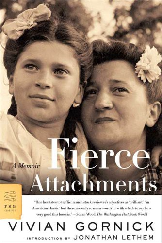 Fierce Attachments_ A Memoir (FSG Classics)