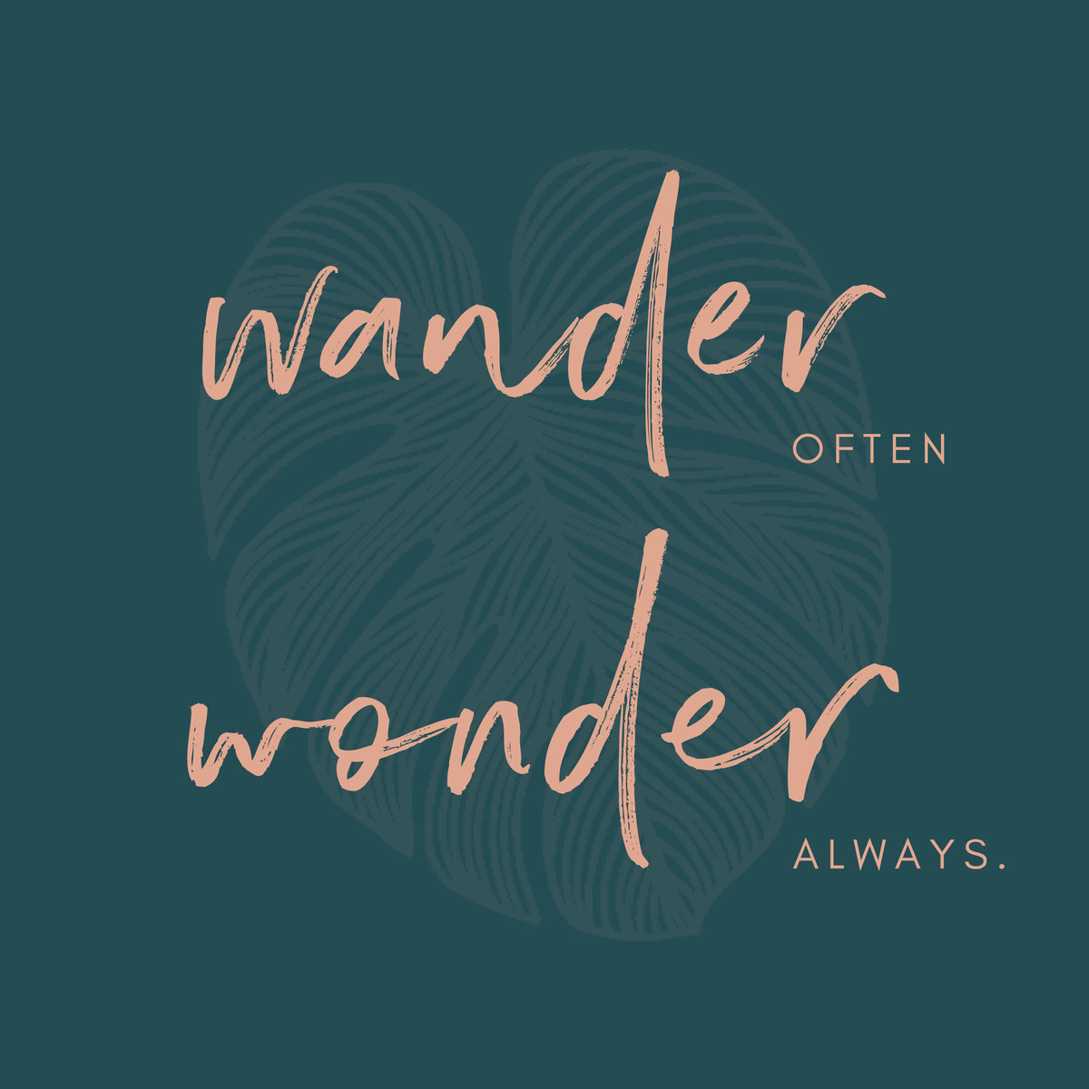 Wander Often Wonder Always
