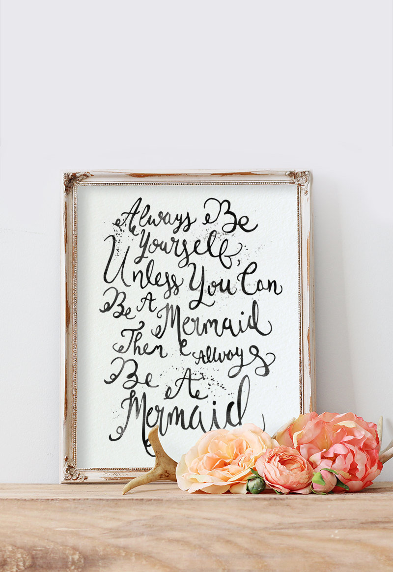 Always_Be_Yourself__Unless_You_Can_Be_A_Mermaid__Then_Always_Be_a_Mermaid___Digital_Download_Print-244722865-_2