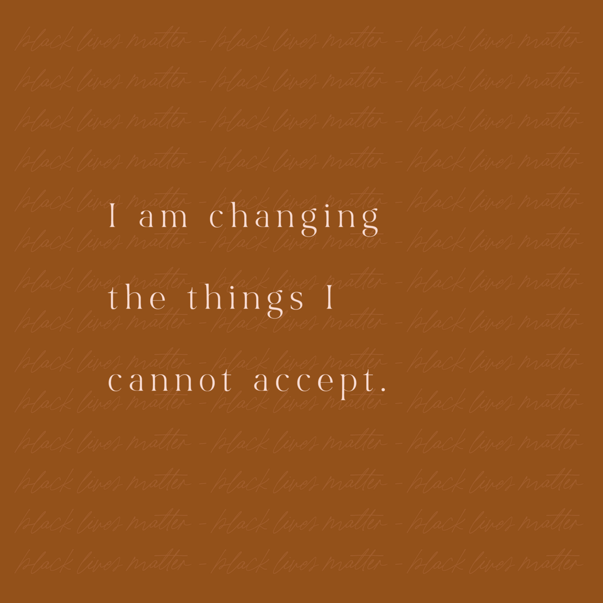 I am changing the things I cannot accept-01
