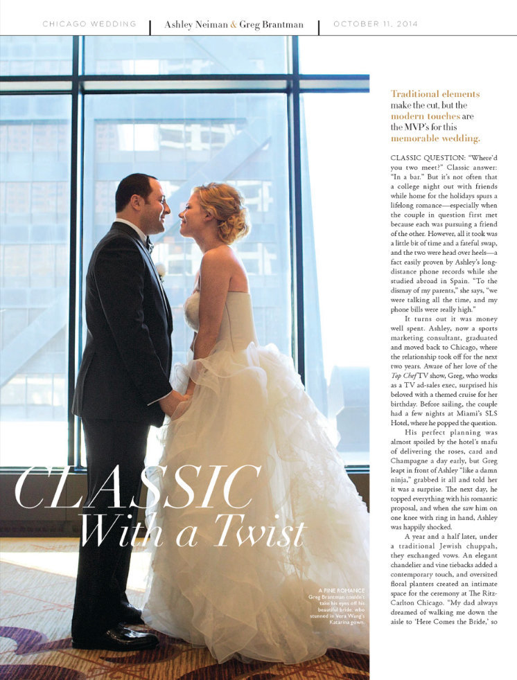 A sweet feature in Modern Luxury Brides - Chicago of Ashley and Greg's beautiful wedding at The Ritz-Carlton Chicago. Thank you Andrea Mills for sharing this incredible wedding and family in the June 2015 edition. I can speak for everyone involved and tell you how grateful we are to you all at Modern Luxury! Thank you! Thank you! Click here for a list of vendors.