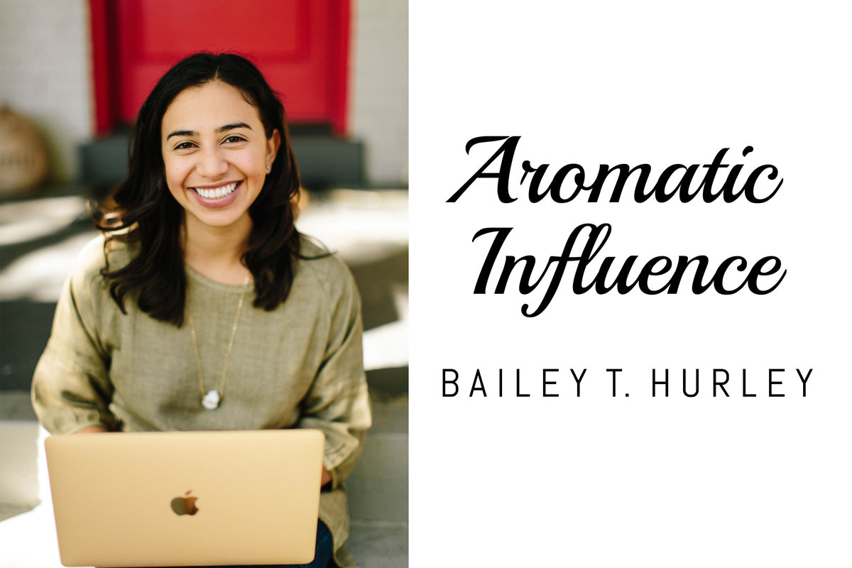 Bailey T Hurley Aromatic Influence