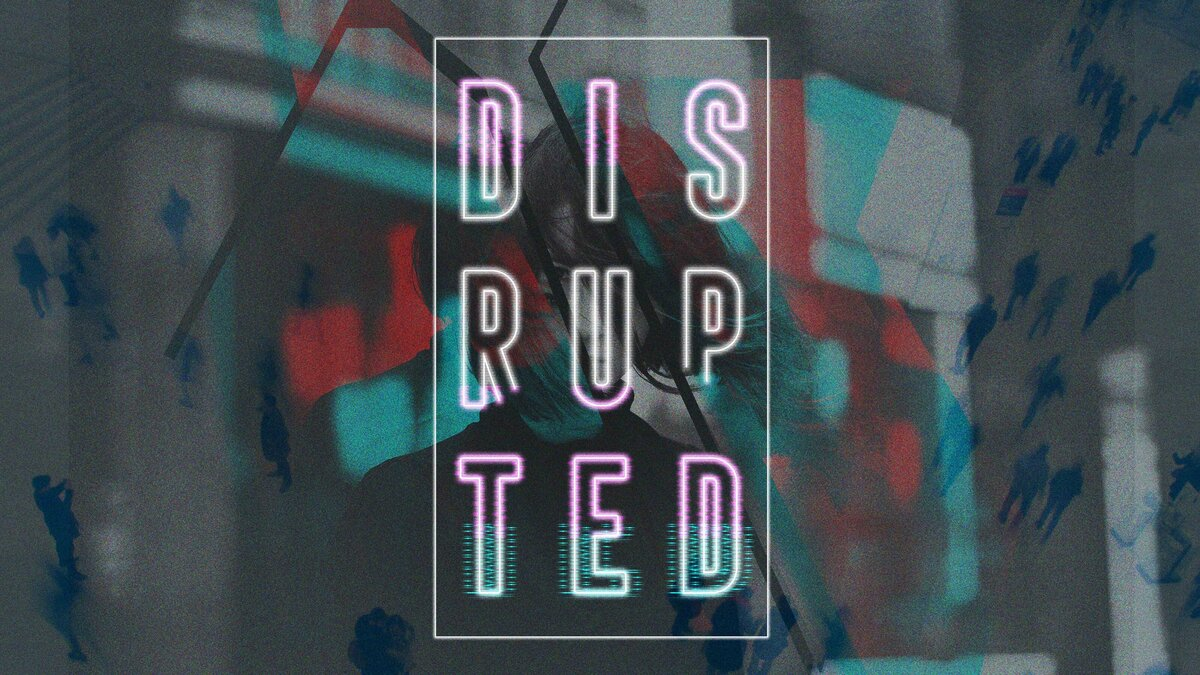 DISRUPTED.MAIN