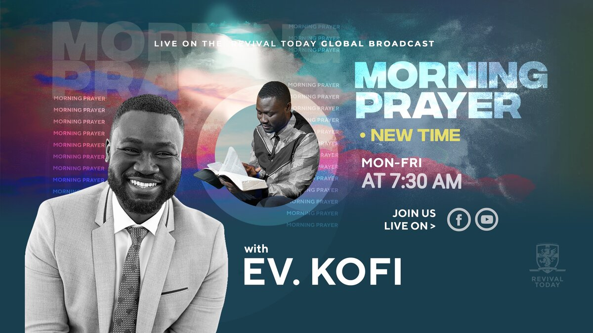 Morning Prayer with Evangelist Kofi at Revival Today