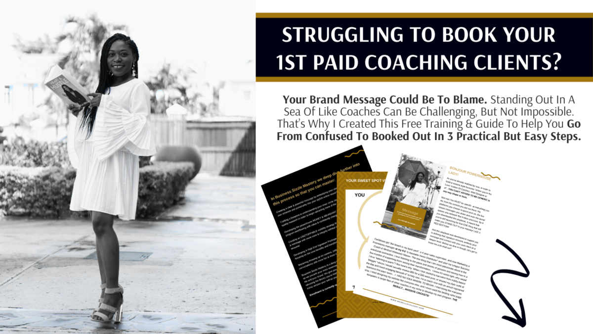 Your Brand Message Could Be To Blame. Standing Out In A Sea Of Like Coaches Can Be Challenging, But Not Impossible. That's Why I Created This Free Training & Guide To Help You Go From Confused To Booked Out In 3 Practical But Easy Steps.