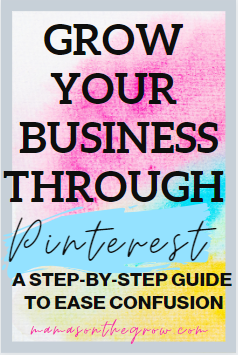 Grow your business through Pinterest- mamas-on-the-grow