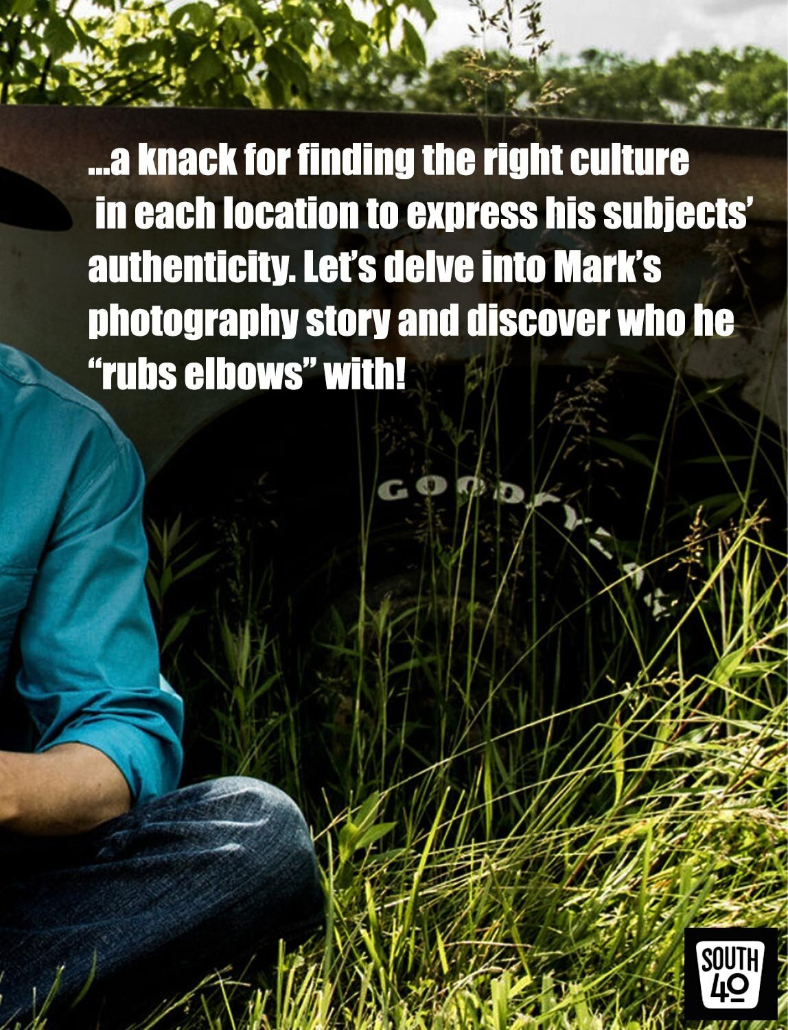 Interview featuring Mark Maryanovich South 40 Creative Spotlight shoulder and knee of country musician sitting in grass field next to goodyear tire of vintage car white text overlaid page 4