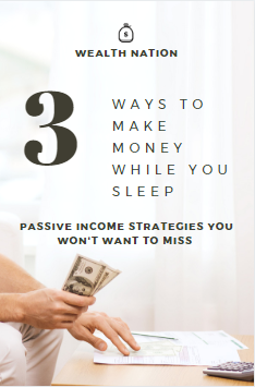 3 Ways to Make Money While You Sleep- Passive Income Strategies You Won't Want to Miss- Wealth Nation-2
