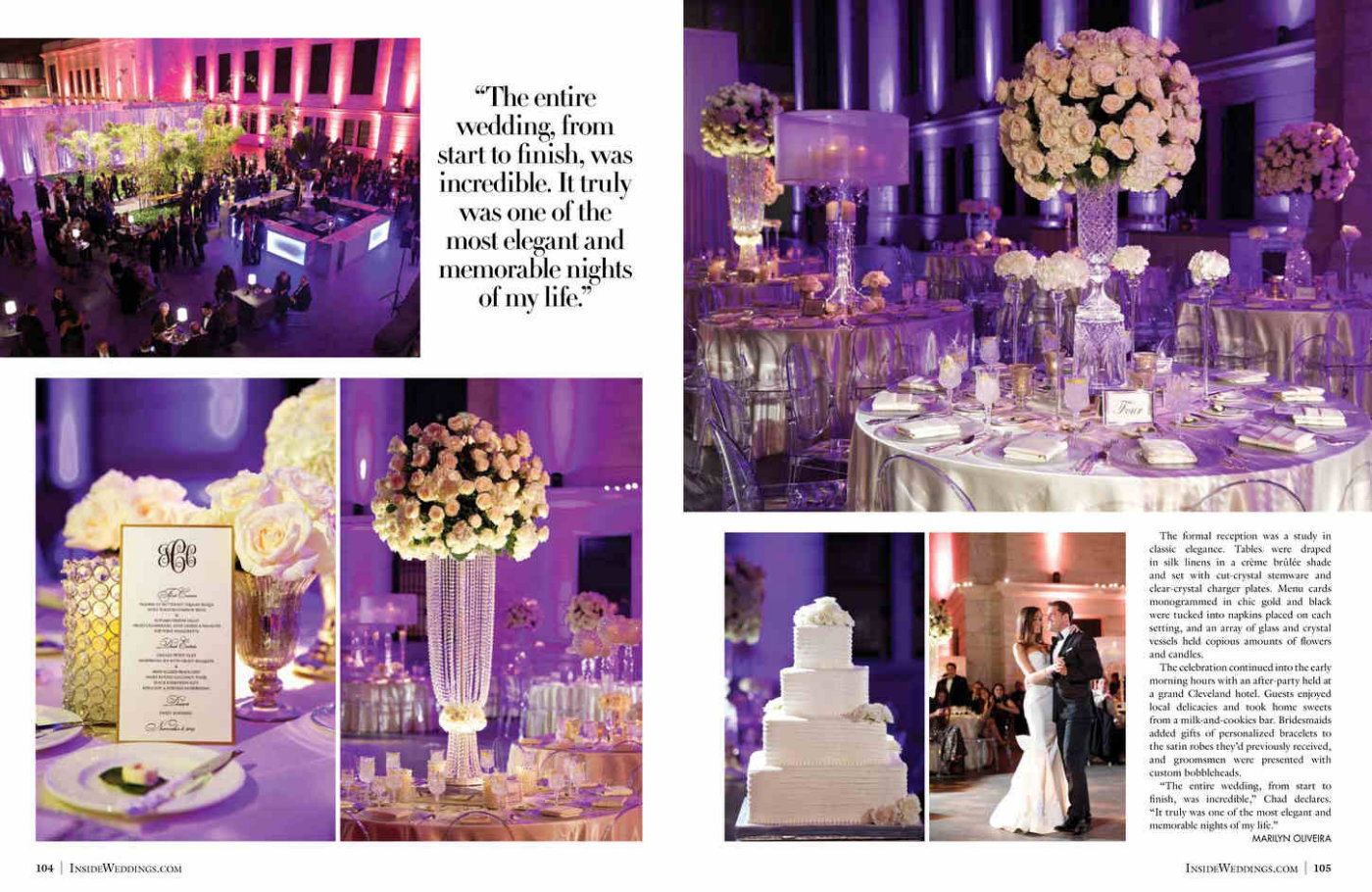 Thank you to the team at Inside Weddings for selecting Jen and Chad's wedding to feature in the Fall 2015 edition. We're always so grateful to the Publishers Walt and Art, and Editor, Nicole. Thank you Reva Nathan & Associates who planned this wedding and HMR Designs who brought it all together at The Cleveland Museum of Art in Ohio. Chad proposed to Jen on his Bravo TV Show Million Dollar Listing Miami, he's not shy at all. Click here for a list of vendors.
