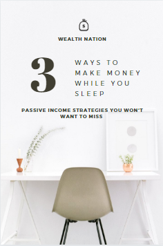 3 Ways to Make Money While You Sleep- Passive Income Strategies You Won't Want to Miss- Wealth Nation