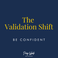 Prep Work The Validation Shift Be Confident
