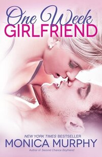 LWD-MonicaMurphy-Cover-OneWeekGirlfriend-LowRes