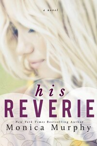 LWD-MonicaMurphy-Cover-HisReverie-LowRes
