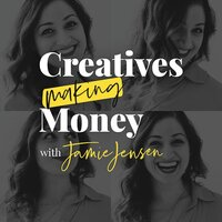 creatives making money podcast