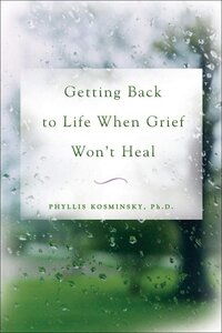 5f77a3509b9c829f543ba5a3_Getting Back to Life when Grief Won't Heal