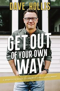 Get out of your own way Book Dave Hollis