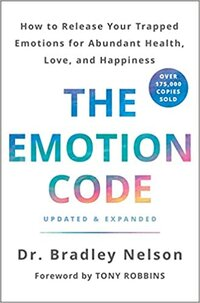 The Emotion Code Dr. Bradley Nelson Progression By Design
