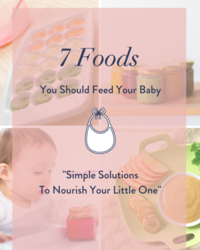 7 foods to feed your baby