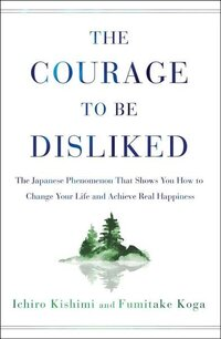 Book - The Courage to Be Disliked