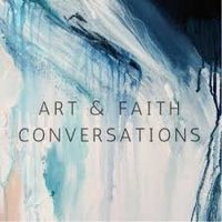 Art and Faith Conversations - Libby John