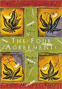 The Four Agreements Miguel ruiz the rock/star advocate suz paulisnki