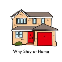 "image of house with text ""Why Stay at Home"""