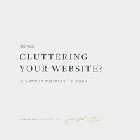 Tips for Creatives - Cluttering Your Website - Sarah Ann Design