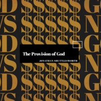 The Provision of God, biblical teaching by Jonathan Shuttlesworth