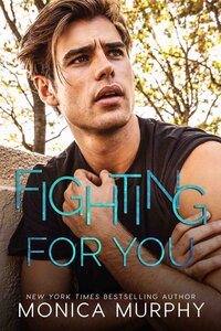 Fighting for You Monica Murphy