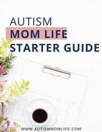 Autism Mom Life Start Guide | Michelle Lach