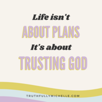 Life isn't about plans it's about trusting God
