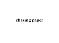 chasing-paper