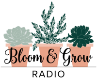 Bloom & Grow Radio Logo
