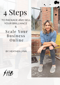4 Steps to Package and Sell Your Brilliance and Scale Your Biz Online