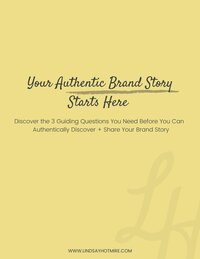 Brand Authenticity Guide_How to Authentically Discover + Share Your Brand Story