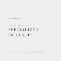 Tips for Creatives - What Is Your Specialized Skillset? - Sarah Ann Design