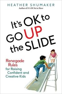 its ok to go up the slide