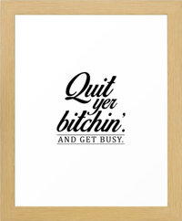 Quit Yer Bitchin Framed Art Print by thymeishoney   Society6