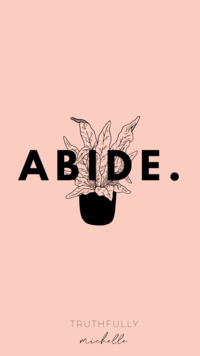 Abide. Christian Wallpapers for Mobile.